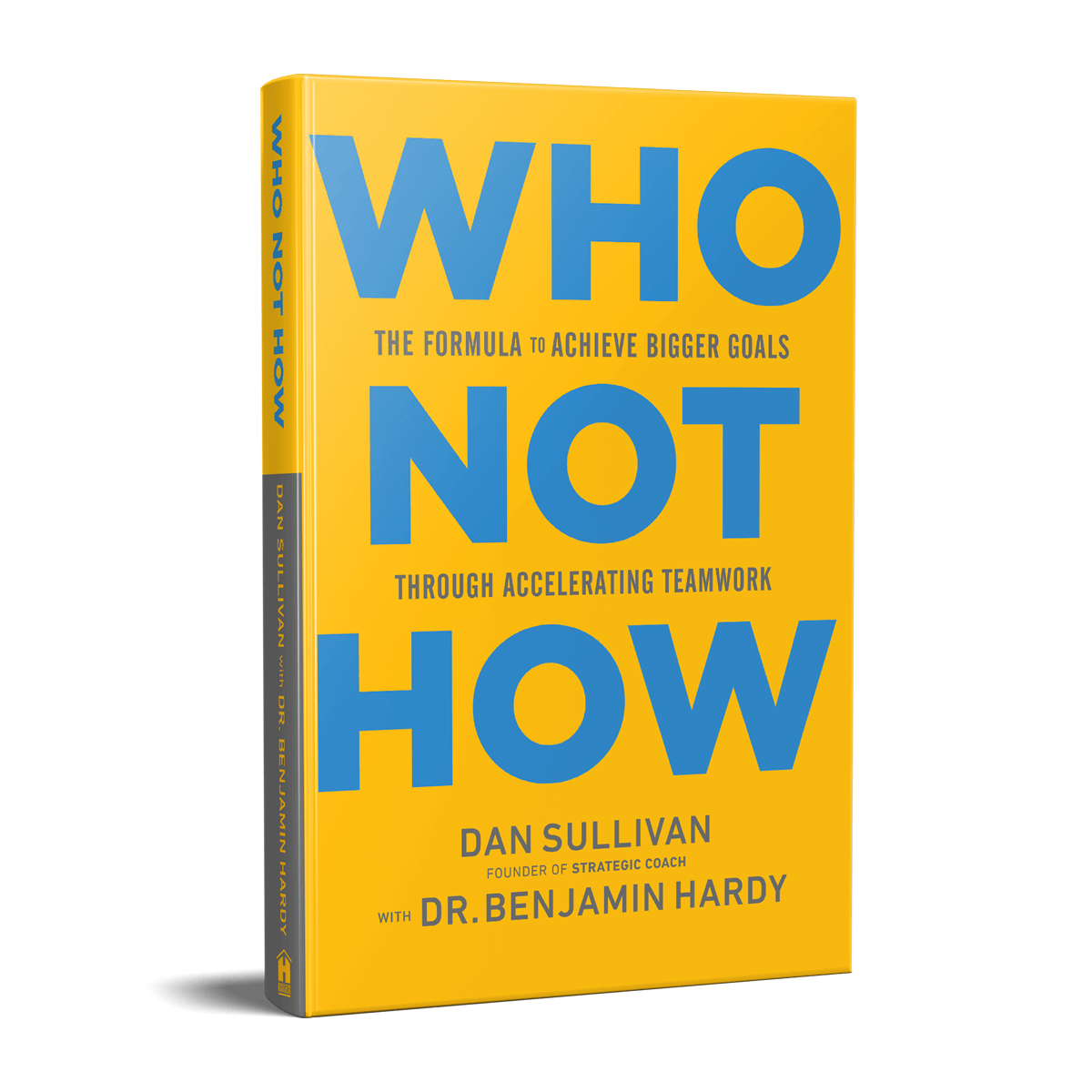 Who Not How by Dan Sullivan and Benjamin Hardy